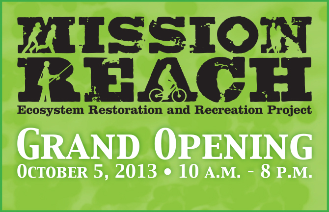 Mission Reach Grand Opening: Oct 5
