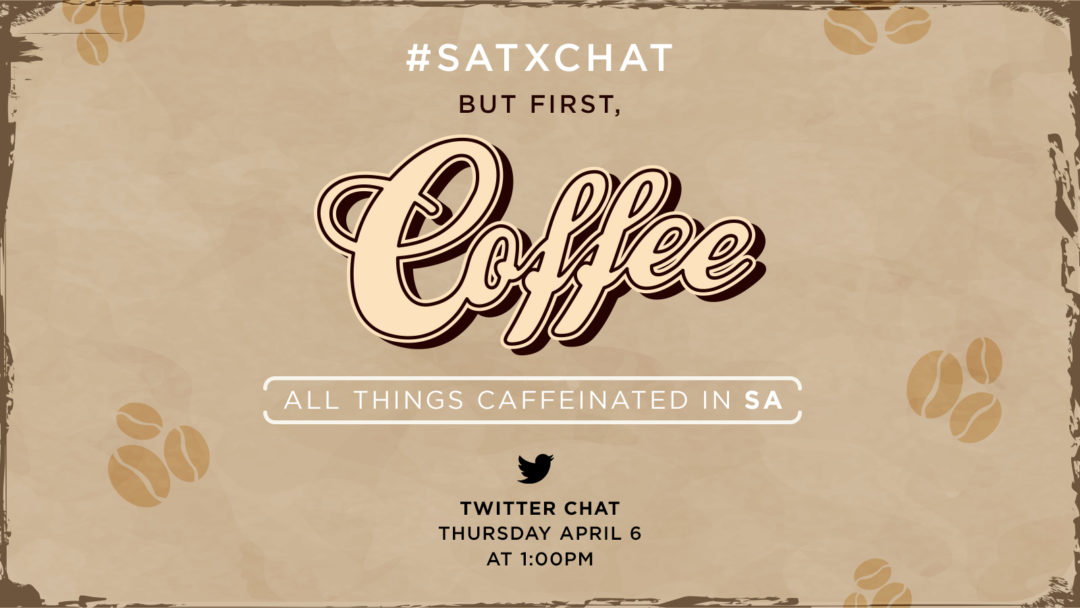 #SATXCHAT Number 2: Coffee in San Antonio
